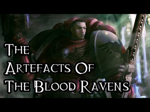 The Artefacts Of The Blood Ravens - 40K Theories