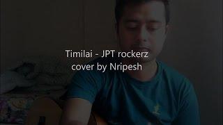 Timilai (Cover) - JPT rockerz