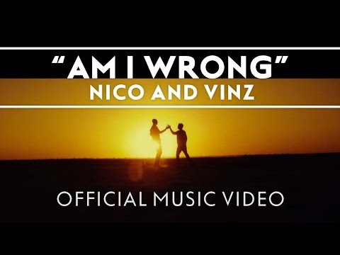 Nico & Vinz - Am I Wrong Official Video with LYRICS on SCREEN