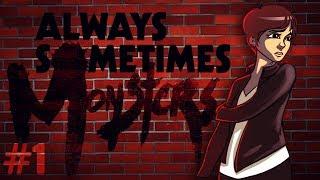 Let's Play : Always Sometimes Monsters ► Luci & Zen   #1