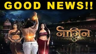 NAGIN 3 || GOOD NEWS FOR FANS || TODAY'S UPDATE