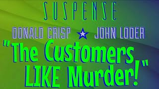 """""""The Customers Like Murder"""" •  Early Episode from SUSPENSE"""