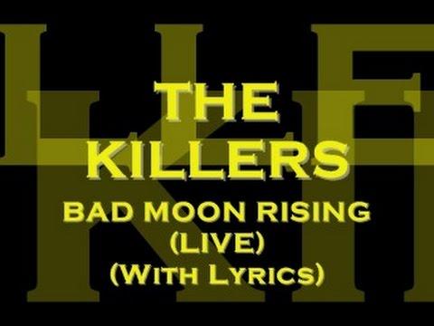 The Killers - Bad Moon Rising (Live) (With Lyrics)