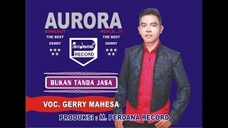[Download] Gerry Mahesa  Bukan Tanda Jasa  AURORA Mp3