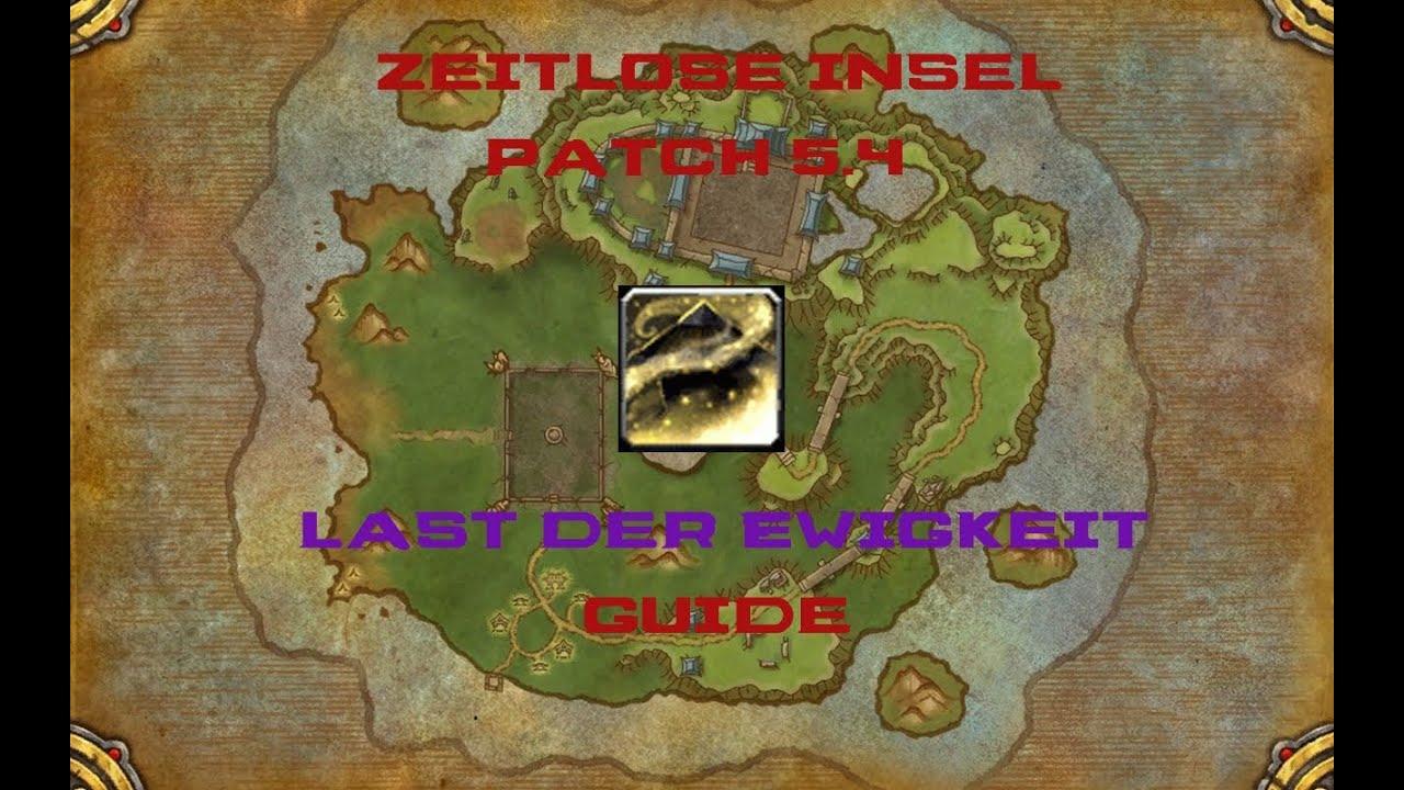 Wow Last Der Ewigkeit Guide 54 Zeitlose Insel Youtube