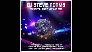 DJ Steve Adams Presents... Rudi's Mix Aug 2019