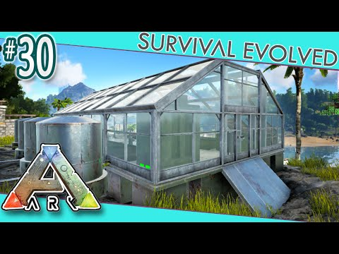 ARK: Survival Evolved  - Greenhouse Farm!  S3E30