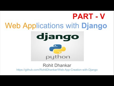 Web Application Development with PYTHON & Django. PART - V
