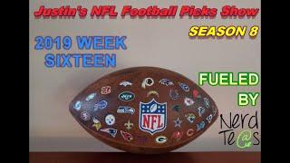 Week 16   Justin's 2019/2020 NFL Football Picks Show