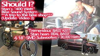 Stan is ready to hear REAL BASS + Bike Sound System update video 3 - New wheels?
