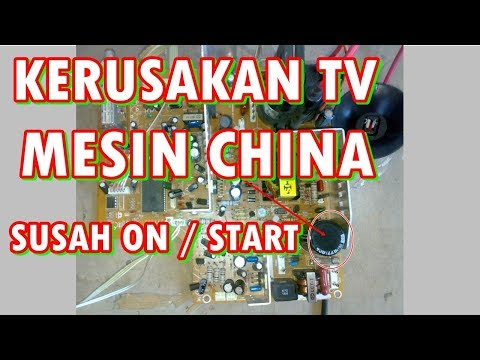 SERVIS KERUSAKAN TV CHINA SUSAH START / ON