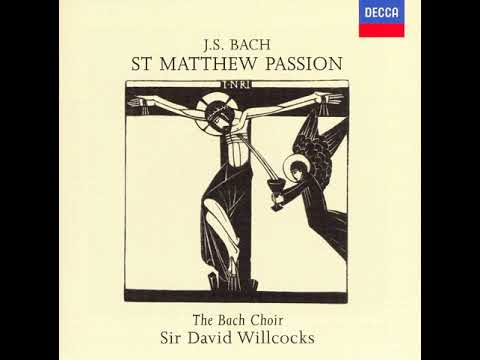 St. Matthew Passion (J. S. Bach) - The Bach Choir/Sir David Willcocks