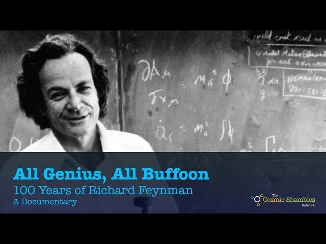 All Genius, All Buffoon: 100 Years of Richard Feynman - A Documentary