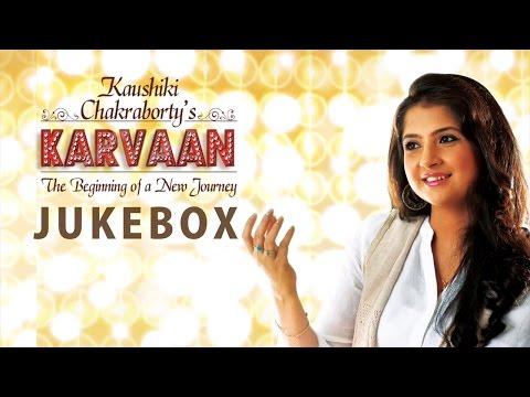 Karvaan   Jukebox   Kaushiki Chakraborty