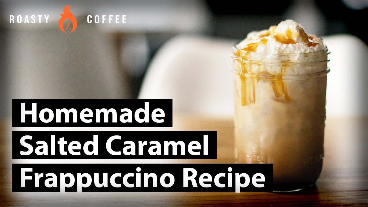 How To Make A Caramel Frappuccino Homemade Salted Caramel Frappuccino Recipe Youtube