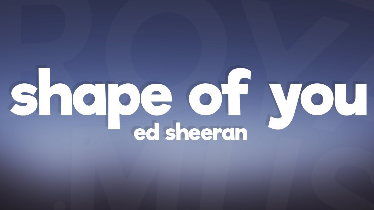 Ed Sheeran Shape Of You Lyrics Lyric Video Youtube