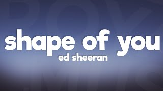 Ed Sheeran Shape Of You Lyrics Lyric Video