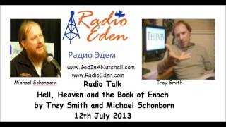 Hell Heaven and the book of Enoch - Radio Talk by Trey Smith