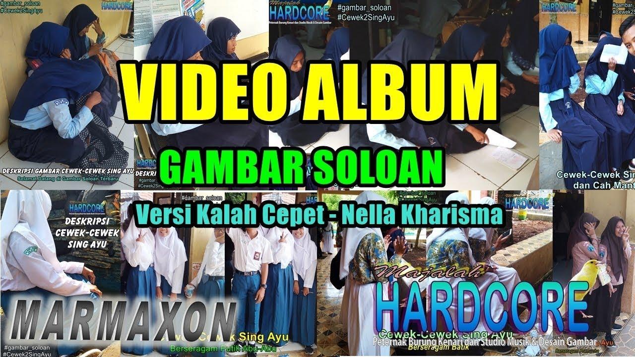 Kalah Cepet-Nella Kharisma - Gambar Siswa SMA Negeri 1 Ngrambe - Video Album Gambar Soloan #1