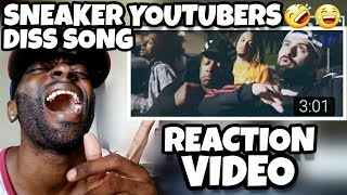SNEAKER YOUTUBERS DISS SONG REACTION VIDEO LOL