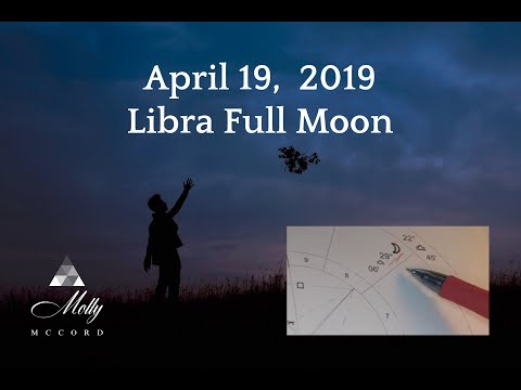 April 19 Libra ♎ Full Moon - Completions, Resolutions, Setting Yourself Free