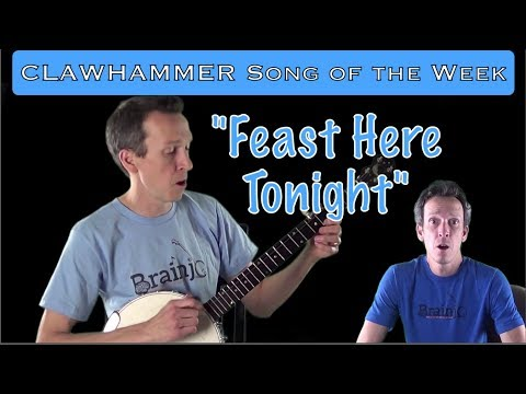 """Clawhammer Banjo - Song (and Tab) of the Week: """"Feast Here Tonight"""""""