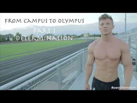 From Campus to Olympus - Part 1 - Determination - 51 minutes