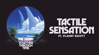 TWRP - Tactile Sensation (feat. Planet Booty)