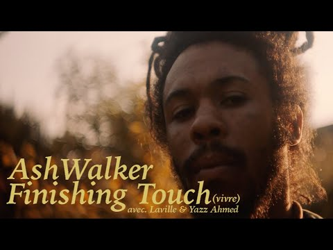 Ash Walker - Finishing Touch (Live) Ft. Laville & Yazz Ahmed