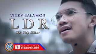 Vicky Salamor - LDR | Lagu Ambon Terpopuler ( Lyrics )