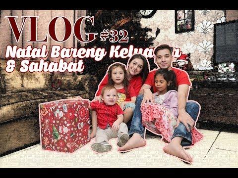 Vlog Natal Bareng Keluarga dan Sahabat #32