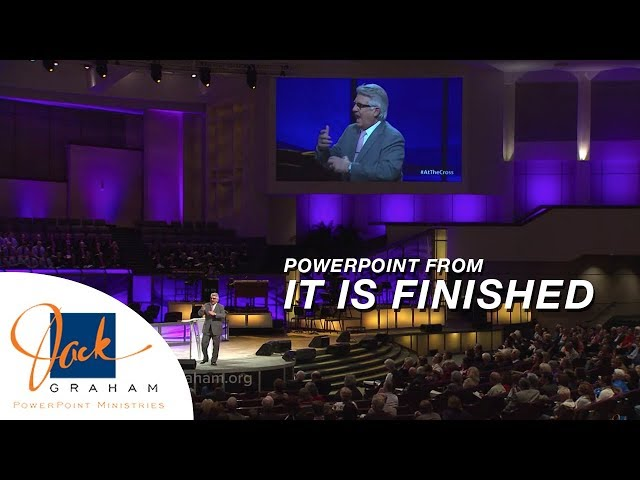 Powerpoint from: It is Finished | PowerPoint Ministries with Dr. Jack Graham