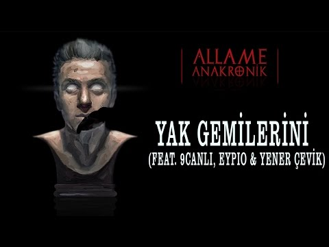 Allame - Yak Gemilerini (feat. 9Canlı, Eypio, Yener Çevik) (Official Audio)