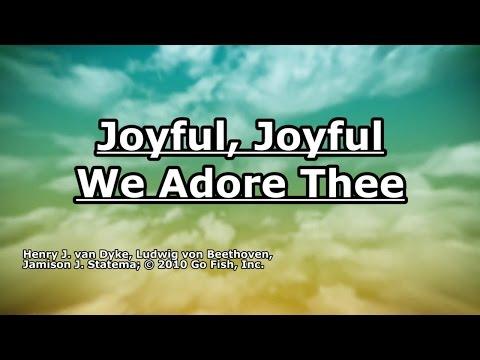 Joyful Joyful We Adore Thee - Go Fish - Lyrics