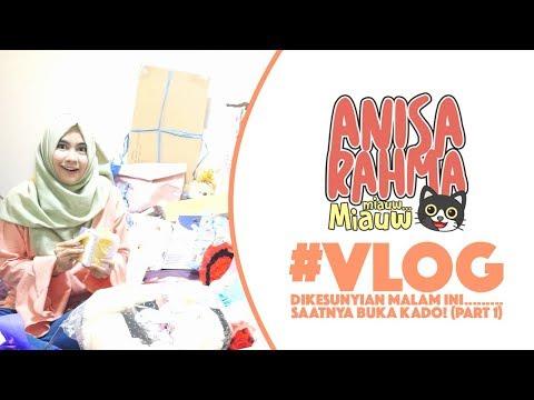 #VLOG 21 - DIKESUNYIAN MALAM INI..... - SAATNYA BUKA KADO! (PART 1) || Anisa Rahma