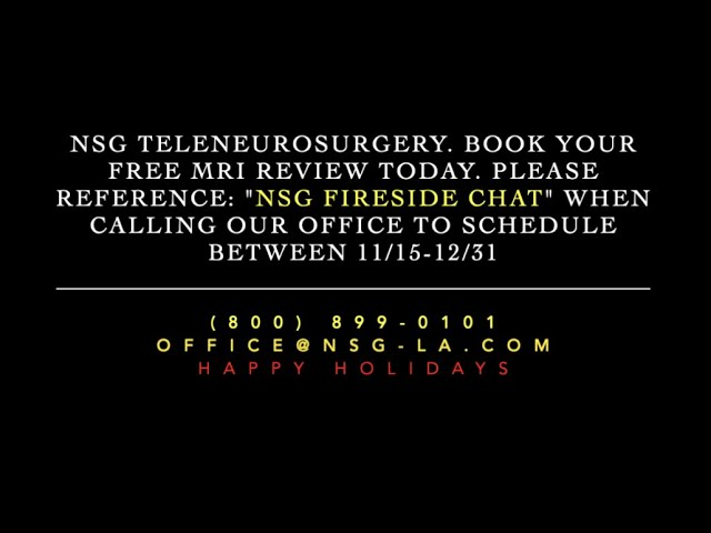 Fireside Chat #9 - NSG TeleNeurosurgery Holiday Campaign: Book your Free MRI Review Now