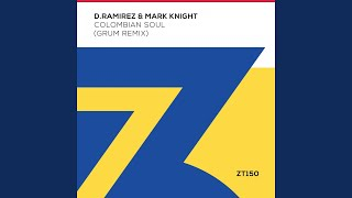 Play Colombian Soul (feat. Mark Knight) (Grum Remix)