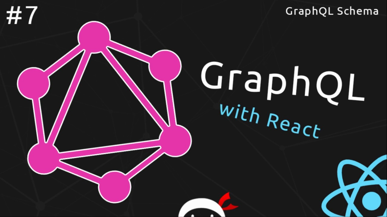 GraphQL Tutorial #7 - GraphQL Schema