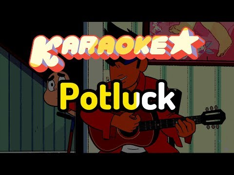 Potluck - Steven Universe Karaoke