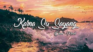 Gambar cover near - karna su sayang  ft Dian Sorowea [ official lyric video ]