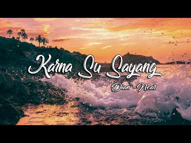 near - karna su sayang  ft Dian Sorowea [ official lyric video ]