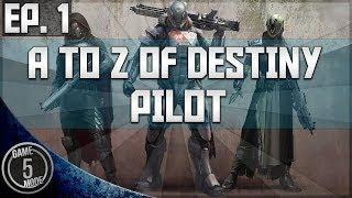 A to Z of Destiny - Pilot - Ep. 1