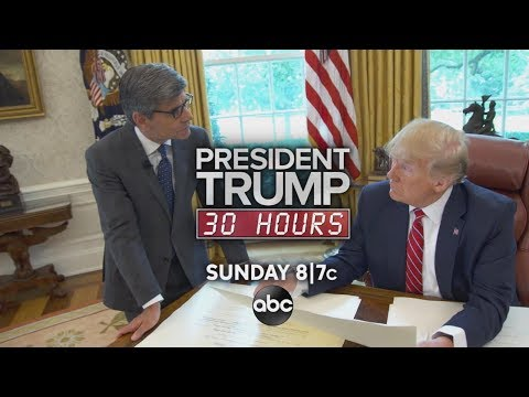 'President Trump - 30 Hours' - The ABC News Exclusive Event -  Sunday at 8/7c on ABC