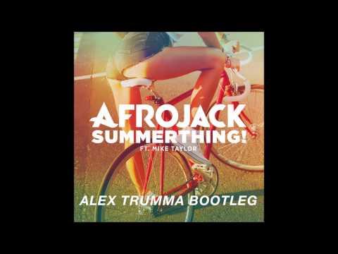 Afrojack ft. Mike Taylor - SummerThing! (Alex Trumma Bootleg)