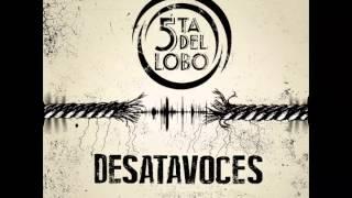 5ta del Lobo -3- ¿Cuánto más? - DESATAVOCES (2013)