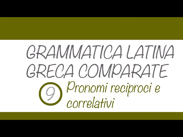 Pronomi reciproci e correlativi in latino e greco
