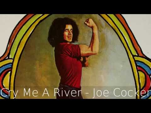 Cry Me A River (Mad Dogs & Englishmen) - Joe...