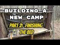 Bushcraft Camp Build Part 2: Finishing the Bed