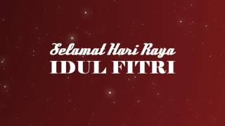 Selamat Hari Raya Idul Fitri, 1 Syawal 1438 H