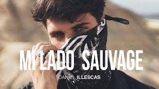 MI LADO MÁS SALVAJE | DANIEL ILLESCAS